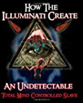 How the Illuminati Create an Undetect...