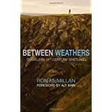Between Weathers: Travels in 21st Century Shetland (Non-Fiction)by Ron McMillan