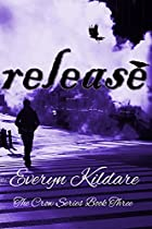 Release (the Crow Series Book 3)