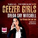 Geezer Girls (       UNABRIDGED) by Dreda Say Mitchell Narrated by Ben Onwukwe