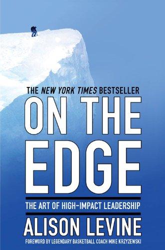 On The Edge: The Art Of High-Impact Leadership