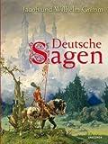 Deutsche Sagen - Jakob Grimm, Wilhelm Grimm
