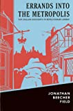 Errands into the Metropolis: New England Dissidents in Revolutionary London (Reencounters With Colonialism: New Perspectives on the Americas)