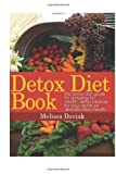 Detox Diet Book: The Detox Diet Guide for Detoxing for Health. Detox Cleanse for your Optimum Detoxification Health
