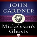 Mickelsson's Ghosts (       UNABRIDGED) by John Gardner Narrated by Michael Butler Murray