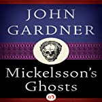 Mickelsson's Ghosts   John Gardner
