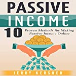 Passive Income: 10 Proven Methods for Making Passive Income Online | Jerry Kershen