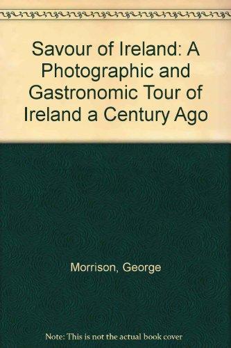 Savour of Ireland: A Photographic and Gastronomic Tour of Ireland a Century Ago PDF