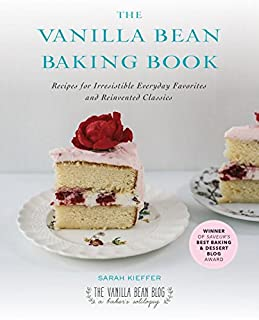Book Cover: The Vanilla Bean Baking Book: Recipes for Irresistible Everyday Favorites and Reinvented Classics