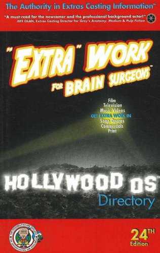 Extra Work for Brain Surgeons: A Hollywood OS Directory 24th Edition
