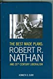 img - for The Best Made Plans: Robert R. Nathan and 20th Century Liberalism by Kenneth D. Durr (2013-05-03) book / textbook / text book