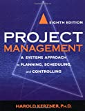 Project Management: A Systems Approach to Planning, Scheduling, and Controlling (0471225770) by Harold R. Kerzner