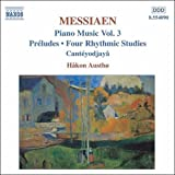 メシアン:前奏曲集/4つのリズムの練習曲/カンテヨジャーヤ