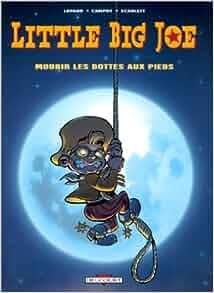 Little Big Joe, tome 2 : Mourir les bottes aux pieds: Lupano, Fred