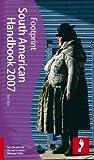South American Handbook 2007 (Footprint South American Handbook) - Ben Box