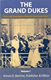 img - for The Grand Dukes - Sons and Grandsons of Russia's Tsars (Volume 1) book / textbook / text book
