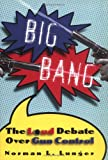 Big Bang: The Loud Debate Over Gun Control