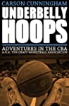 Underbelly Hoops: Adventures in the C...