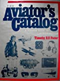 img - for The Aviator's Catalog: A Source Book of Aeronautical Paraphernalia book / textbook / text book