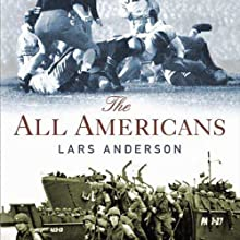 The All Americans (       UNABRIDGED) by Lars Anderson Narrated by Vince Bailey