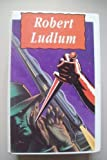 Robert Ludlum Robert Ludlum Omnibus-The Scarlatti Inheritance, The Osterman Weekend, The Matlock Paper and The Gemini Contenders