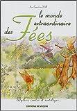 echange, troc Anne Gugeheim-Wolff, Isabelle Jarrige - Le monde extraordinaire des fées : Mythes, contes et sortilèges