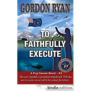 To Faithfully Execute (A Pug Connor Novel #3)