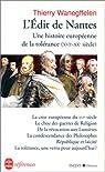 L'Edit de Nantes : Une histoire européenne de la tolérance du XVIe au XXe siècle par Wanegffelen