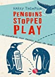 Penguins Stopped Play: Eleven Village Cricketers Take on the World Harry Thompson