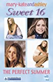 Mary-Kate Olsen The Perfect Summer (Sweet Sixteen, Book 3) (Sweet 16)