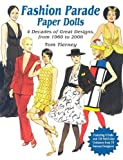echange, troc Tom Tierney - Fashion Parade Paper Dolls: 4 Decades of Great Designs, from 1960 to 2000