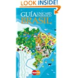 Guia Brasil (BRAZIL UNIBANCO TRAVEL GUIDE) (Spanish Edition)