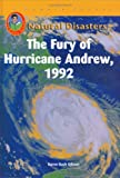 The Fury of Hurricane Andrew, 1992 (Natural Disasters)