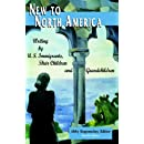 New To North America: Writing by U.S. Immigrants, Their Children and Grandchildren 2nd Ed.