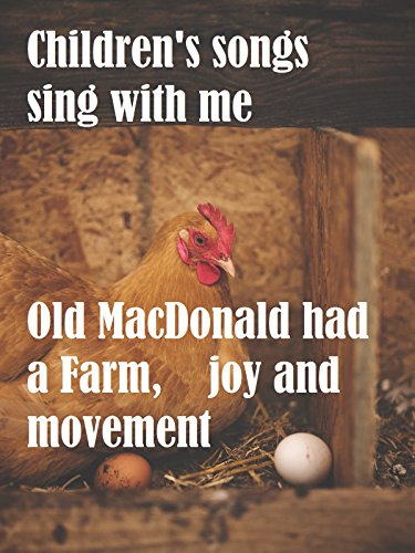 Children's songs, sing with me, Old MacDonald had a Farm, joy and movement
