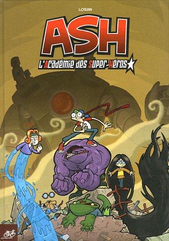 ash-tome-1-lacademie-des-super-heros