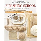 "Finishing School (Master Class for Knitters)von ""Deborah Newton"""