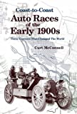 img - for Coast-To-Coast Auto Races of the Early 1900s: Three Contests That Changed the World book / textbook / text book