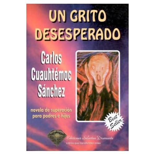 Thumbnail Un Grito Deseperado   Carlos Cuahutemoc Sanchez  .zip