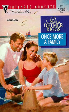 Once More A Family (Silhouette Intimate Moments, 933), PAULA DETMER RIGGS