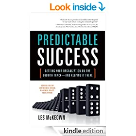 Predictable Success: Getting Your Organization on the Growth Track-And Keeping It There