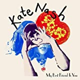 My Best Friend Is You Kate Nash