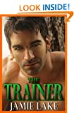 The Trainer | An M/M Boyfriend Gay Romance Series: A Jamie Lake Novel Series
