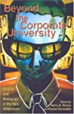 Beyond the Corporate University: Culture and Pedagogy in the New Millennium (Culture and Politics Series) (0742510484) by Giroux, Henry A.