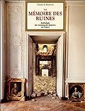echange, troc Claude de Montclos - La mémoire des ruines - Anthologie des monuments disparus en France.