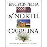 Encyclopedia of North Carolina by William S. Powell and Jay Mazzocchi