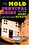 The Mold Survival Guide: For Your Home and for Your Health - 0801879388