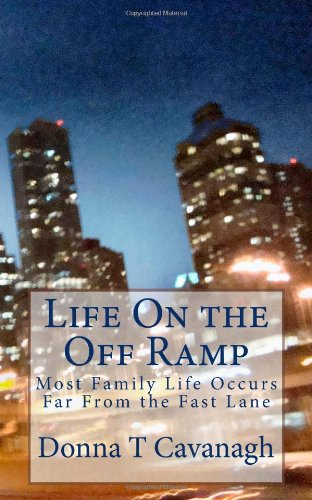 Life On the Off Ramp: Most Family Life Occurs Far From the Fast Lane