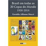 Brasil em Todas as 20 Copas do Mundo: 1930-2014