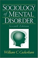 Sociology of Mental Disorder by Cockerham